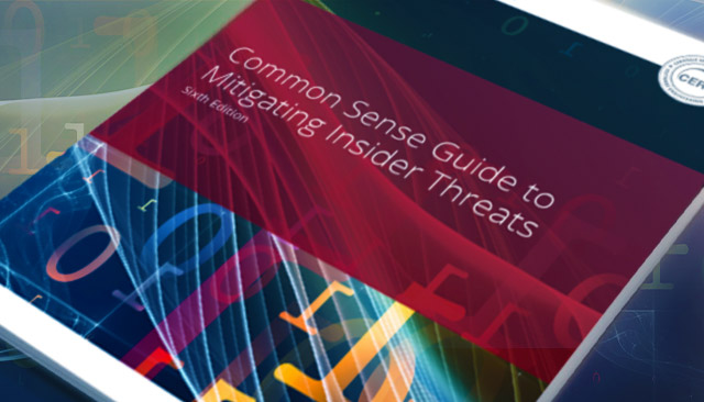 CERT National Insider Threat Center Releases Sixth Edition of Common Sense Guide to Mitigating Insider Threats